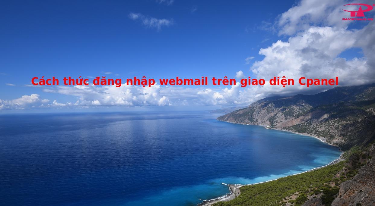 Hướng dẫn đăng nhập webmail và xử lý 1 số lỗi liên quan đăng nhập webmail cpanel